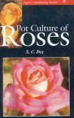 - Pot Culture of Roses (Agro's Gardening Series)