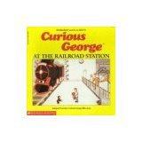 Curious George at the Railroad Station, Margret Rey and H. A. Rey, 0395486572