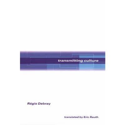 [(Transmitting Culture)] [Author: Regis Debray] published on (May, 2004) pdf