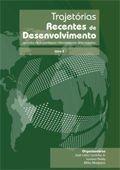 Trajetórias Recentes De Desenvolvimento : Estudos De Experiências Internacionais Selecionadas. -- ( Perspectivas Do Desenvolvimento Brasileiro ; 2 )