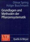 Grundlagen und Methoden der Pflanzensystematik.