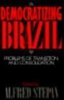 Democratizing Brazil: Problems of Transition and Consolidation