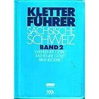 Kletterführer Sächsische Schweiz, in 6 Bdn., Bd.2, Wehlener Gebiet, Rathener Gebiet, Brandgebiet
