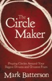Circle Maker by Batterson, Mark [Hardcover]…
