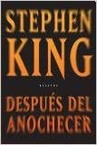DESPUES DEL ANOCHECER (Spanish Edition): KING ...