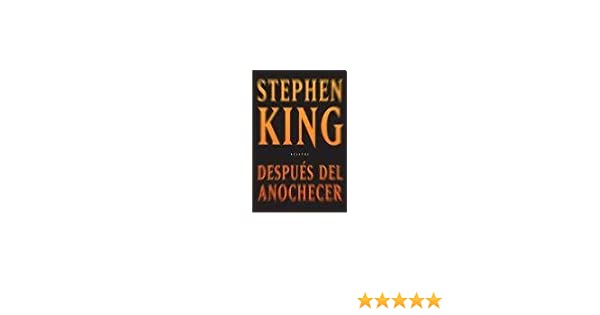 DESPUES DEL ANOCHECER (Spanish Edition): KING STEPHEN ...