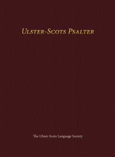 Ulster-Scots Psalter: The Metrical Psalms in Ulster-Scots