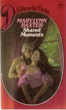 Shared Moments, Mary Lynn Baxter, 0671443682