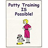 Potty Training is Possible! (Training Manual for Dogs) -