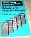 Britain and Western Europe (A History of the 20th Century World series)