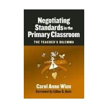 Negotiating Standards in the Primary Classroom: The Teacher's Dilemma (Early Childhood Education) by Carol Anne Wien (2004-10-01)