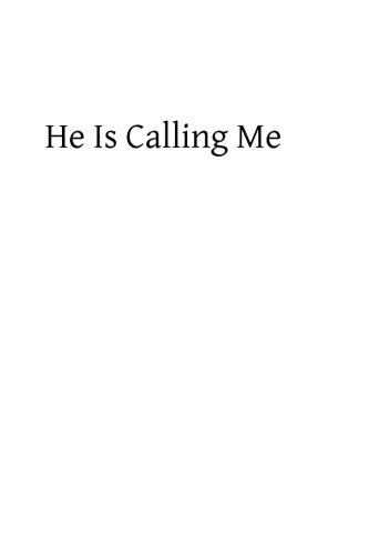 He Is Calling Me: Helps in Visiting the Blessed Sacrament pdf