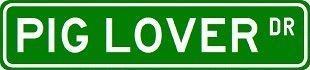 "PIG LOVER Street Sign ~ Custom Sticker Decal Wall Window Door Art Vinyl Street Signs - 8.25"" X 2.0"""