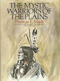 The Mystic Warriors of the Plains: The Culture, Arts, Crafts and Religion of the Plains Indians by Thomas E. Mails (1995) Hardcover - Cheyenne Indian Print