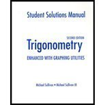 Trigonometry : Enhanced with Graphing Utilities, Sullivan, Michael J., III and Sullivan, Michael J., III, 0130226572