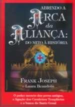 Abrindo a Arca da Aliança do Mito a História