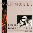 Decade of Moral Fumbles: 1990-1999: Wannabes by Wannabes (2000-09-12)