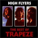 High Flyers - Best of by Trapeze (1996-02-27)