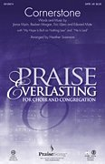 (PraiseSong Cornerstone SATB by Hillsong arranged by Heather Sorenson)
