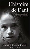 L'histoire de Dani : Enfermée, maltraitée et sauvée par l'amour par Diane et Bernie Lierow