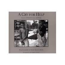 A Cry for Help: Stories of Homelessness and Hope (Umbra Editions) by Andrew Cuormo (Introduction), Mary Ellen Mark (Photographer) � Visit Amazon's Mary Ellen Mark Page search results for this author Mary Ellen Mark (Photographer) (1-May-1996) Paperback