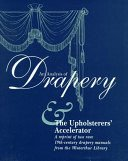 An Analysis of Drapery & The Upholsters' Accelerator (Acanthus Press Reprint : the 19th Century : Landmarks in Design, Vol 1) by Brand: Acanthus Press