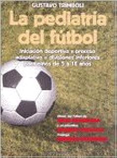 Pediatria Del Futbol, La: Gustavo Trimboli: 9789875793866: Amazon.com: Books