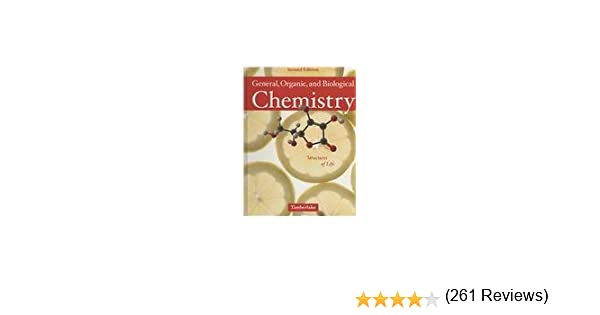 General Organic and Biological Chemistry: Structures of Life ...
