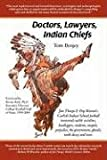Doctors, Lawyers, Indian Chiefs, Tom Benjey, 0977448673