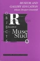 Museum and Gallery Education (Leicester Museum Studies Series)