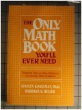 The Only Math Book You'll Ever Need, Stanley Kogelman and Barbara R. Heller, 0871968460