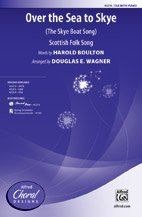 Over the Sea to Skye - (The Skye Boat Song) - Scottish Folk Song, words by Harold Boulton / arr. Douglas E. Wagner - Choral Octavo - SSA