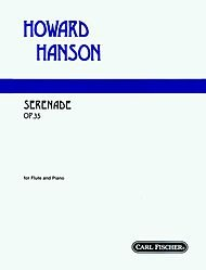 Serenade Flute - Serenade, Op. 35 (For Flute and Piano (Or Solo Flute, Harp, and String Orchestra)). By Howard Hanson. For Solo Flute and Piano. Solo Part with Piano Reduction. Standard Notation. Opus 35.