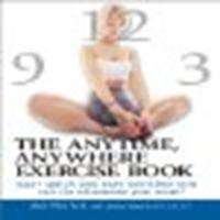 The Anytime, Anywhere Exercise Book: 300+ Quick and Easy Exercises You Can Do Whenever You Want by Price, Joan, Kassman, Lawrence [Adams Media Corporation, 2003] (Paperback) [Paperback]