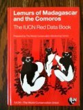 Lemurs of Madagascar and the Comoros: The Iucn Red Data Book (Publication / Iucn-WWF Plants Conservation Programme)