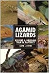 Book Agamid Lizards: Keeping & Breeding Them in Captivity (Herpetology series)