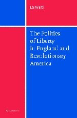 The Politics of Liberty in England and Revolutionary America