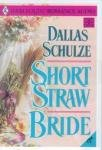 Short Straw Bride, Dallas Schulze, 0373289391