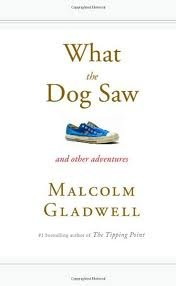 What the Dog Saw: And Other Adventures [Bargain Price] 1st (first) edition