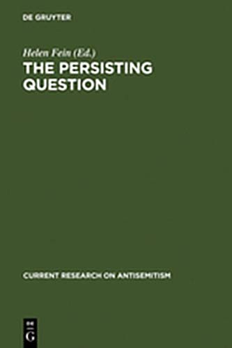 The Persisting Question: Sociological Perspectives and Social Contexts of Modern Antisemitism (Current Research on Antisemitism)