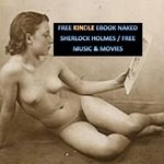 FREE KINDLE EROTICA NAKED SHERLOCK HOLMES/ FREE MUSIC AND MOVIES