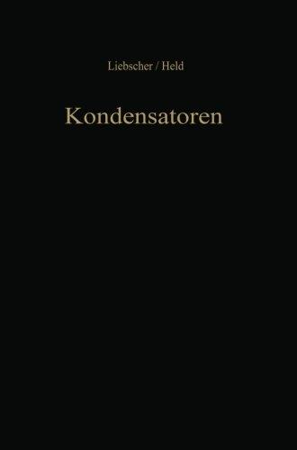 Kondensatoren: Dielektrikum Bemessung Anwendung (German Edition)