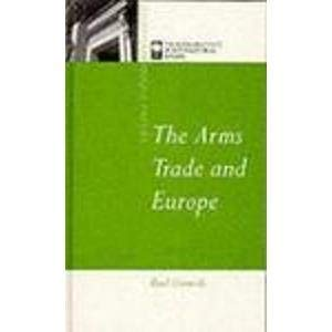 The Arms Trade and Europe (Chatham House Papers) Paul Cornish