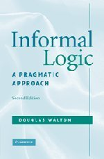 Read Online Informal Logic: A Pragmatic Approach 2nd (second) edition by Walton, Douglas published by Cambridge University Press (2008) [Hardcover] pdf