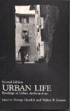 Urban Life : Readings in Urban Anthropology, George Gmelch, 0881333328
