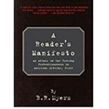 A Reader's Manifesto: An Attack on the Growing Pretentiousness in American Literary Prose