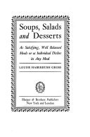 Soups, Salads and Desserts, as Satisfying, Well Balanced Meals Or as Individual Dishes in Any Meal