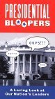 Presidential Bloopers - A Loving Look At Our Nation's Leaders