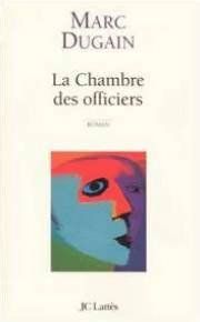 La chambre des officiers : roman, Dugain, Marc