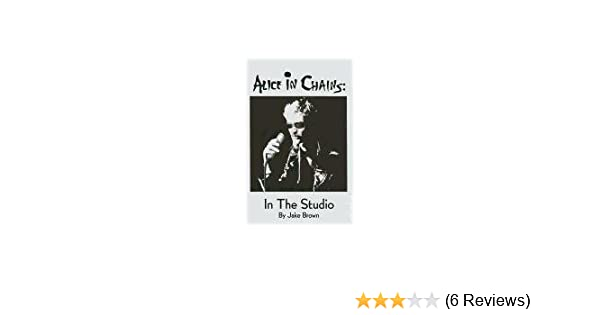 Alice in chains in the studio first last 9780972614269 amazon alice in chains in the studio first last 9780972614269 amazon books fandeluxe Choice Image